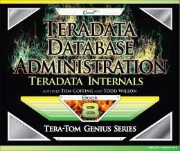 Teradata Database Administration ? Teradata Internals
