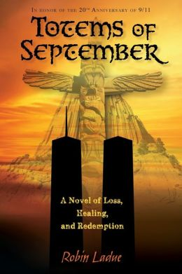 Totems of September: A Novel of Loss, Healing and Redemption