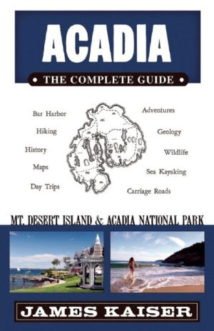 Acadia: The Complete Guide: Acadia National Park & Mount Desert Island