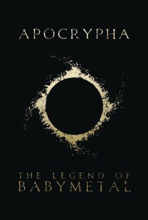 Book Apocrypha: The Legend Of BABYMETAL