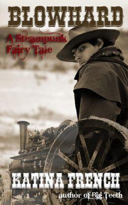 Blowhard: A Steampunk Fairy Tale