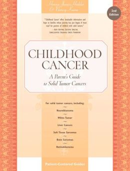 Childhood Cancer: A Parent's Guide to Solid Tumor Cancers