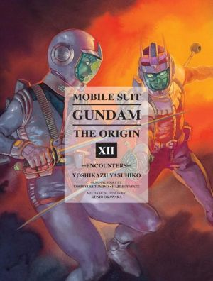 Mobile Suit Gundam: The ORIGIN, Volume 12: Encounters