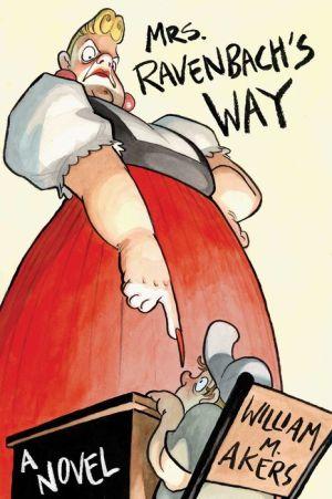 Mrs. Ravenbach's Way: A Novel