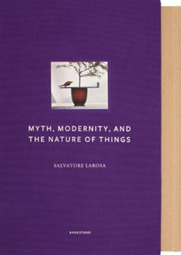 Myth, Modernity, and the Nature of Things