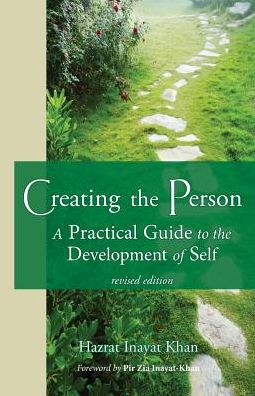Creating the Person: A Practical Guide to the Development of Self