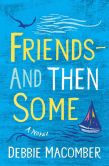 Book Cover Image. Title: Friends--And Then Some, Author: Debbie Macomber