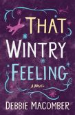 Book Cover Image. Title: That Wintry Feeling, Author: Debbie Macomber