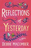 Book Cover Image. Title: Reflections of Yesterday, Author: Debbie Macomber