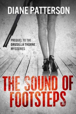 The Sound of Footsteps (The Drusilla Thorne Mysteries, #1)