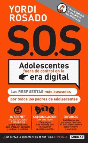 SOS! Adolescentes fuera de control en la era digital