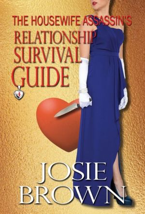 The Housewife Assassin's Relationship Survival Guide: Book 4 - The Housewife Assassin Series