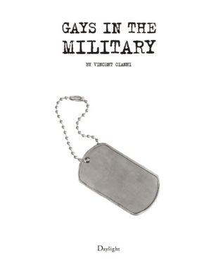 Gays In The Military: Interviews by Vincent Cianni
