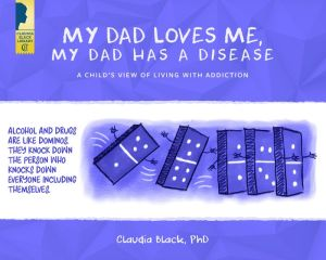 My Dad Loves Me, My Dad Has a Disease