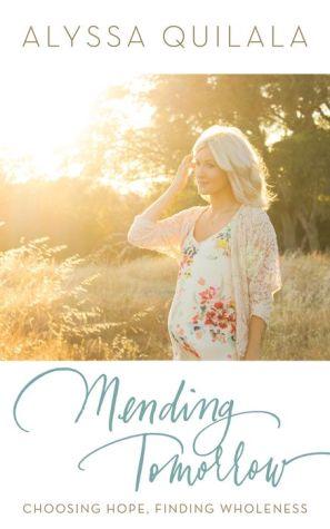 Mending Tomorrow: Choosing Hope, Finding Wholeness