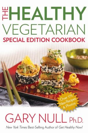 The Healthy Vegetarian Cookbook: Special Edition Cookbook
