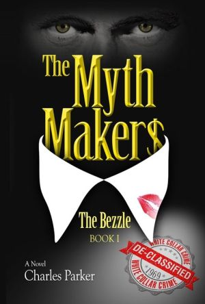 The MythMakers: The Bezzle: The Mythmakers, Book One