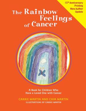 The Rainbow Feelings of Cancer: A Book for Children Who Have a Loved One with Cancer