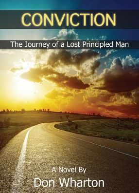 Conviction: The Journey of a Lost Principled Man