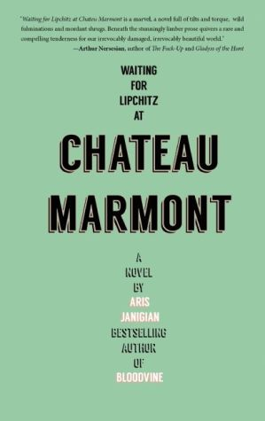 Waiting for Lipchitz at Chateau Marmont: A Novel