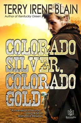 Colorado Silver, Colorado Gold