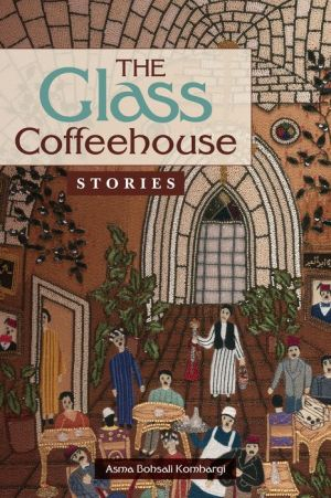 The Glass Coffeehouse: Stories