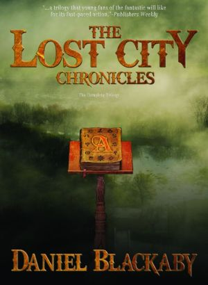 The Lost City Chronicles: The Complete Trilogy