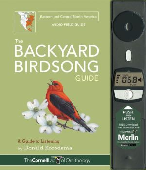 The Backyard Birdsong Guide (Eastern and Central North America): A Guide to Listening