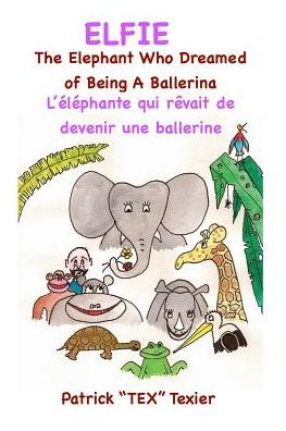 Elfie: The Elephant Who Dreamed of Being a Ballerina