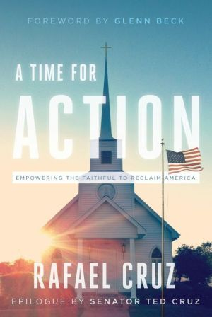A Time for Action: Empowering the Faithful to Reclaim America