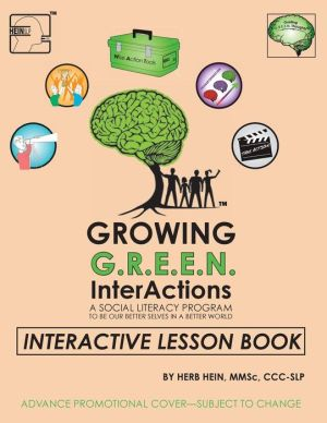Growing GREEN InterActions, a Social Literacy Program to Be Our Better Selves in a Better World: Interactive Lesson Book