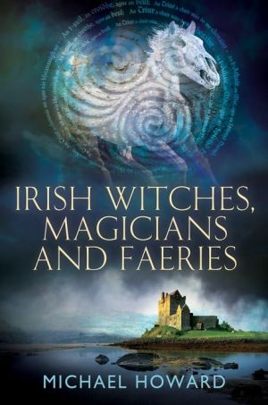 Irish Witches, Magicians and Faeries