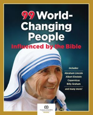 99 World-Changing People Influenced By the Bible