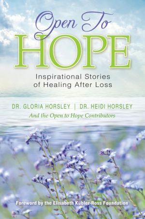 Open to Hope: Inspirational Stories of Healing After Loss
