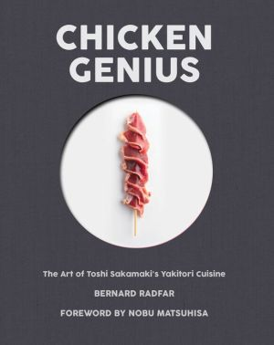 Chicken Genius: The Art of Toshi Sakamaki's Yakitori Cuisine