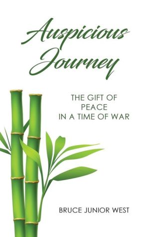 Auspicious Journey: The Gift of Peace in a Time of War