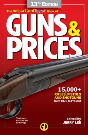 Book Gun Digest Official Book of Guns & Prices, 13th Edition