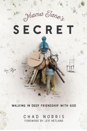 Mama Jane's Secret: Walking In Deep Friendship with God