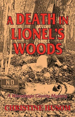 A Death In Lionel's Woods: A Winnebago County Mystery