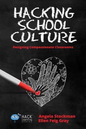 Hacking School Culture: Designing Compassionate Classrooms