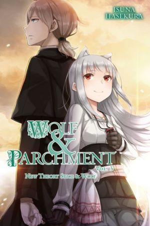 Wolf & Parchment: New Theory Spice & Wolf, Vol. 3 (light novel)