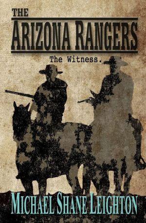 The Arizona Rangers: The Witness