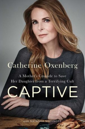 Book Captive: A Mother's Crusade to Save Her Daughter from a Terrifying Cult