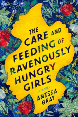 Book The Care and Feeding of Ravenously Hungry Girls