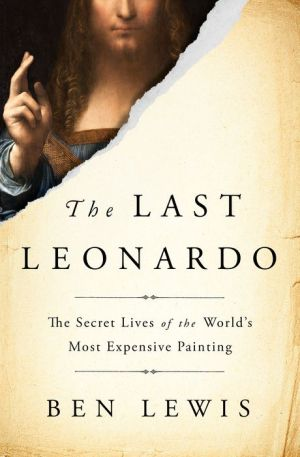 Book The Last Leonardo: The Secret Lives of the World's Most Expensive Painting