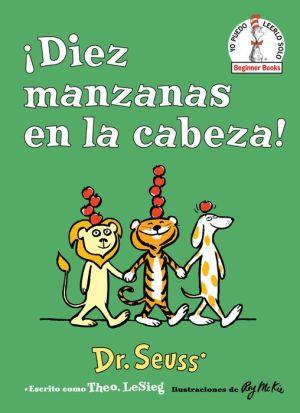 Book Diez manzanas en la cabeza! (Ten Apples Up on Top! Spanish Edition)