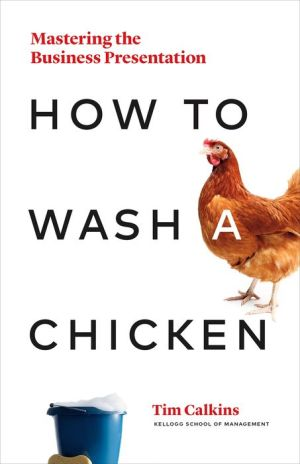 Book How to Wash a Chicken: Mastering the Business Presentation