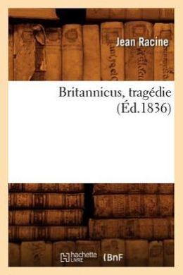 Britannicus, Tragedie,
