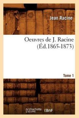 Oeuvres de J. Racine. Tome 1 (Ed.1865-1873)