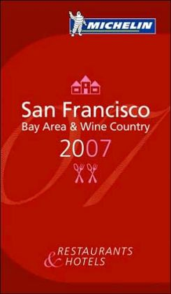 Michelin Guide San Francisco: Bay Area and Wine Country 2007